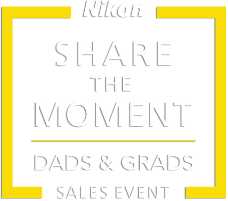 Share the Moment | Dads & Grads Sales Event